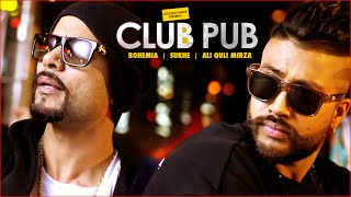 Download Club Pub Video Song | Bohemia, Sukhe | Ramji Gulati | T-Series Video