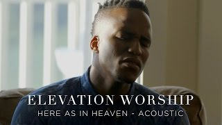 Download Elevation Worship - Here As In Heaven (Acoustic) Video