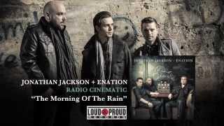 Download Jonathan Jackson + Enation - ″Morning Of The Rain″ Video