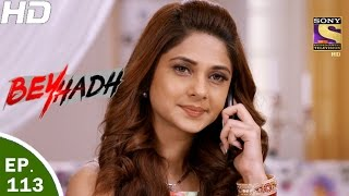 Download Beyhadh - बेहद - Ep 113 - 16th Mar, 2017 Video