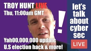 Download Troy Hunt on Yah00,000,000, US election hacks & more! | Let's talk about cyber sec LIVE #010 Video
