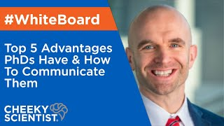 Download Top 5 Advantages PhDs Have & How To Communicate Them Video