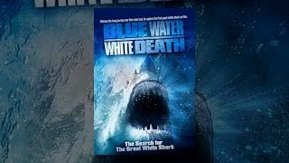 Download Blue Water, White Death Video