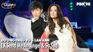 Download PBN 98 | Dương Triệu Vũ & Lam Anh - LK Send Me An Angel & So Sad Video