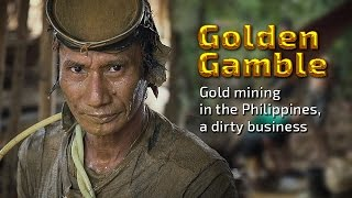Download Golden Gamble. Gold mining in the Philippines, a dirty business Video