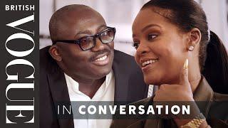 Download Edward Enninful Meets Rihanna | British Vogue Video