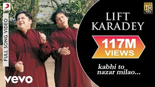 Download Adnan Sami - Lift Karadey Video | Kabhi To Nazar Milao Video