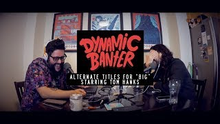 Download 8.5 minutes of alternate titles for the movie ″Big″ starring Tom Hanks... | DYNAMIC BANTER PODCAST Video