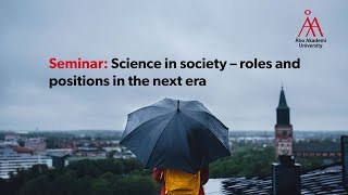 Download Seminar: Science in society – roles and positions in the next era Video