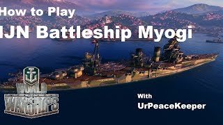 Download How To Play IJN Battleship Myogi In World Of Warships Video