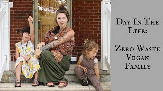 Download DITL: Zero Waste Vegan Family! Video