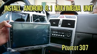 Download Install Android 8.1 Multimedia Unit - Peugeot 307 Video