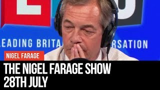 Download The Nigel Farage Show | LIVE Radio Debate - 28th July | LBC Video
