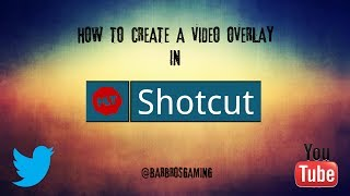 Download Shotcut: How to Overlay Video Video