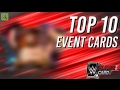 Download TOP 10 EVENT CARDS!! | WWE SuperCard Video