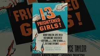 Download 13 Frightened Girls Video