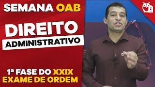 Download Semana OAB: XXIX Exame de Ordem 1ª Fase - Direito Administrativo Video