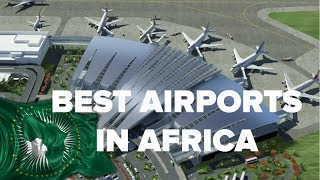 Download List of Best AIRPORTS in AFRICA in 2018 Video