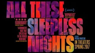 Download All These Sleepless Nights - Official US Trailer Video