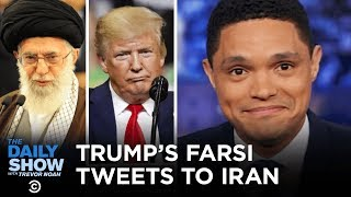 Download War in the Middle East: This Time It's Persianal - Trump Tweets in Farsi | The Daily Show Video