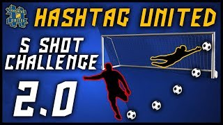 Download HASHTAG UNITED 5 SHOT CHALLENGE 2.0 Video