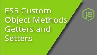 Download ES5 Custom Object Methods, Getters, and Setters Video
