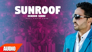 Download Sunroof (Full Audio Song) | Eknoor Sidhu | Latest Punjabi Song 2017 | Speed Records Video
