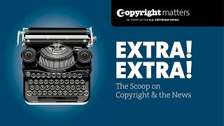 Download Extra! Extra! The Scoop on Copyright & the News Video