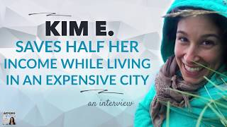 Download How Kim Saves Half Her Income in an Expensive City | Afford Anything Podcast (Audio Only) Video