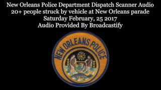 Download New Orleans Fire and Police Dispatch Scanner Audio 20+ people struck by vehicle at parade Video