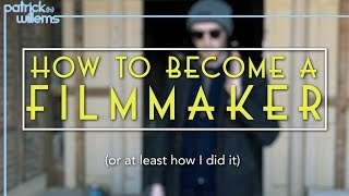 Download How to Become a Filmmaker (Or At Least How I Did It) Video