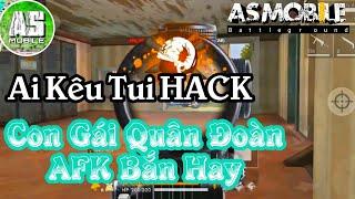 Download [Garena Free Fire] Con Gái Quân Đoàn AFK Băn Hay | AS Mobile Video