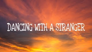 Download Sam Smith, Normani - Dancing With A Stranger (Lyrics) Video