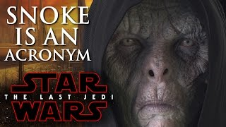 Download Star Wars Episode 8 The Last Jedi - Snoke Is An Acronym! Snoke's Given Identity? Video