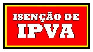 Download SAIBA QUEM TEM DIREITO A ISENÇÃO DO IPVA - ATUALIZADO Video