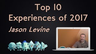 Download Top 10 Experiences of 2017 - with Jason Levine Video