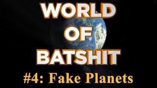 Download World of Batshit - #4: Fake Planets Video