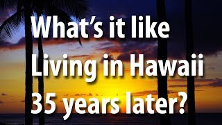 Download What's it like living in Hawaii 35 years later? Video