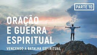 Download Vencendo a Batalha Espiritual: Parte 10 - ″Oração e Guerra Espiritual″ Video