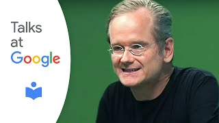 Download Lawrence Lessig: ″Republic, Lost″ | Talks at Google Video