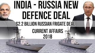 Download India to buy Four Russian Frigates for 2.2 Billion dollars - Made in India - Current Affairs 2018 Video