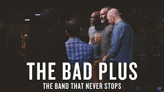 Download The Bad Plus: The Band That Never Stops Video