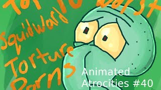 Download Animated Atrocities #40: Top 10 Worst Squidward Torture Porns Video