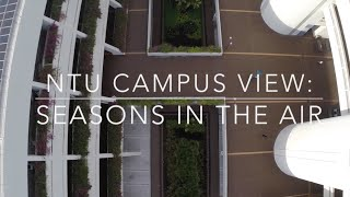 Download NTU Campus View: Seasons in the Air (Aerial views of Nanyang Technological University, Singapore) Video