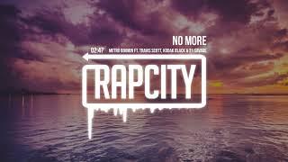 Download Metro Boomin - No More (ft. Travis Scott Kodak Black & 21 Savage) Video