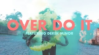 Download Canon (feat Derek Minor) - Over Do It Video