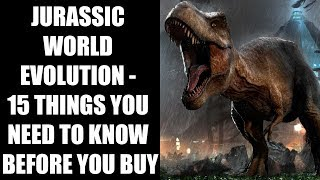 Download Jurassic World Evolution - 15 Things You ABSOLUTELY NEED To Know Before You Buy Video