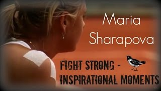 Download Maria Sharapova - FIGHT STRONG - Inspirational Moments Video