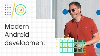 Download Modern Android development: Android Jetpack, Kotlin, and more (Google I/O 2018) Video