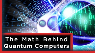 Download The Mathematics of Quantum Computers | Infinite Series Video